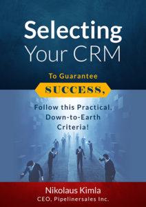 Selecting Your CRM: To Guarantee Success