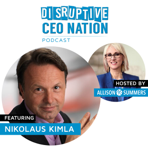 Disruptive CEO Nation Podcast featuring Nikolaus Kimla